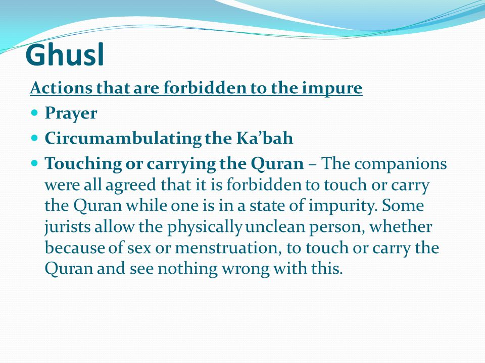 Ghusl Actions that are forbidden to the impure Prayer