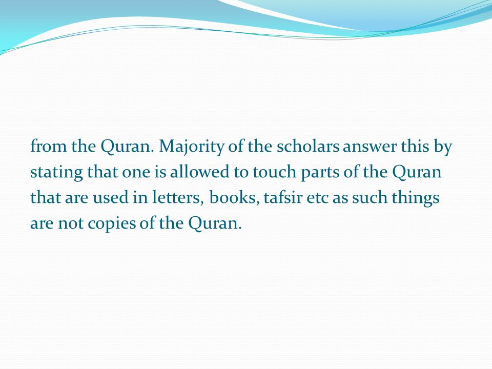 from the Quran. Majority of the scholars answer this by