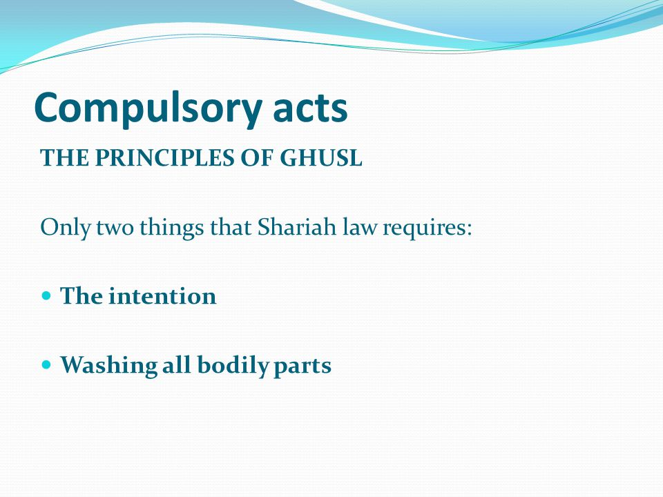 Compulsory acts THE PRINCIPLES OF GHUSL