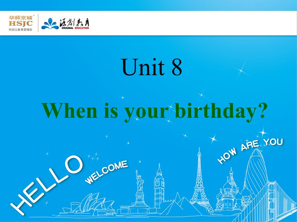 Unit 8 When is your birthday