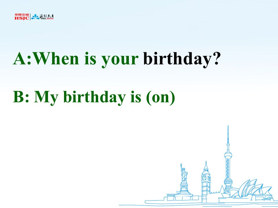 A:When is your birthday
