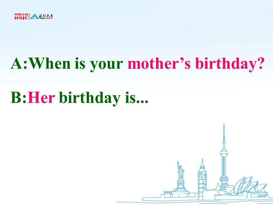 A:When is your mother's birthday