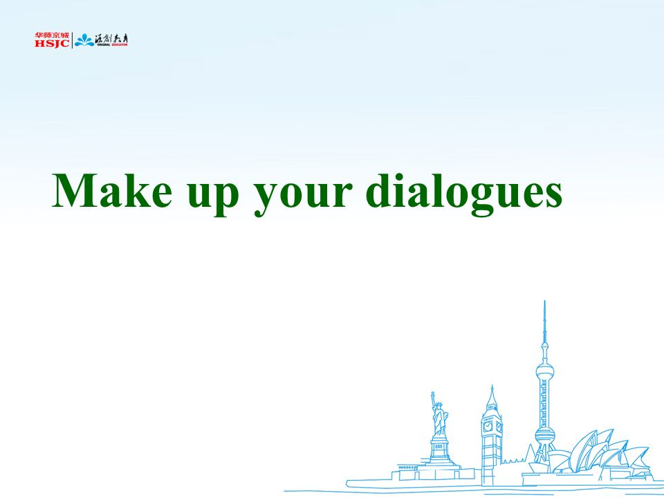 Make up your dialogues