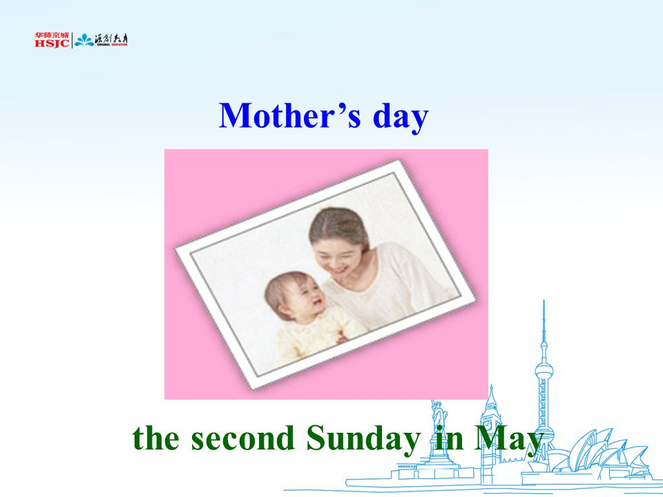 Mother's day the second Sunday in May