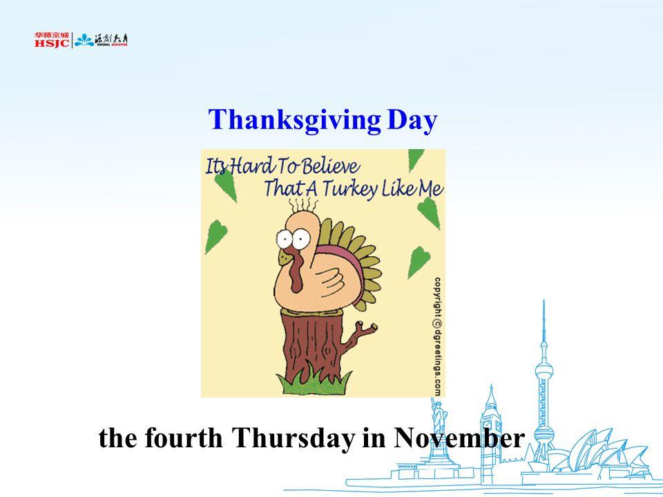 Thanksgiving Day the fourth Thursday in November