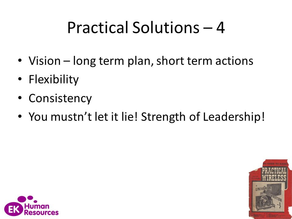 Practical Solutions – 4 Vision – long term plan, short term actions