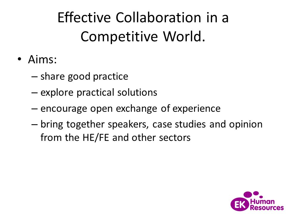 Effective Collaboration in a Competitive World.