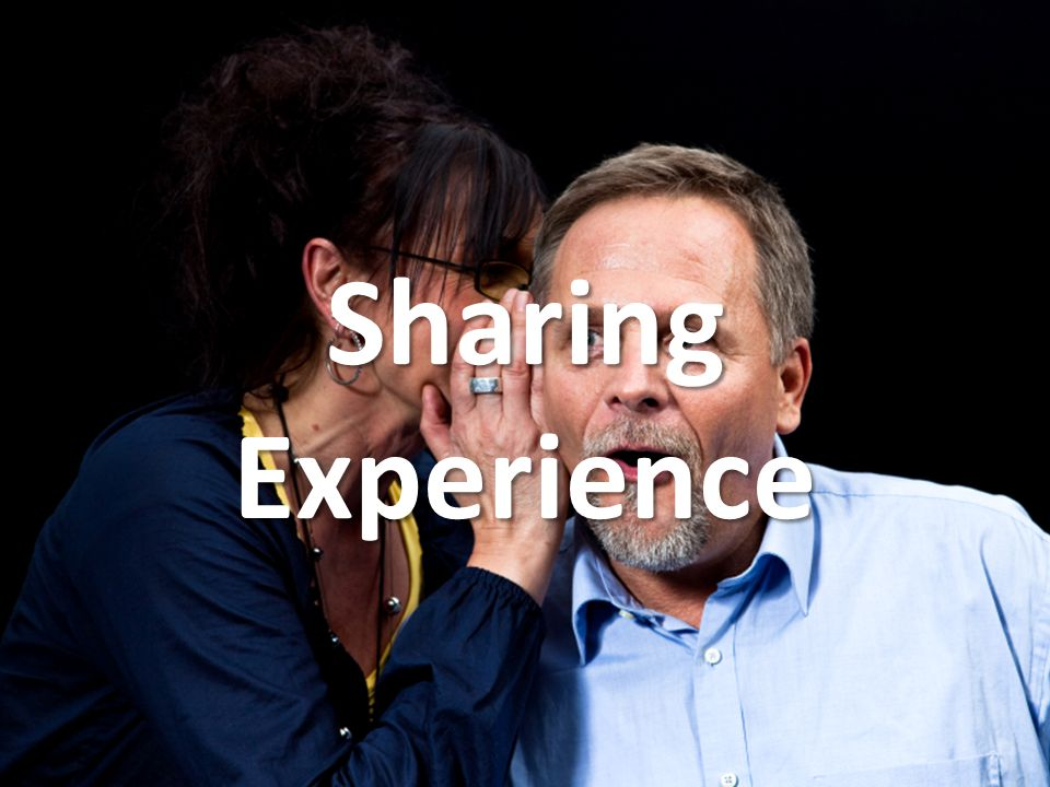 Sharing Experience