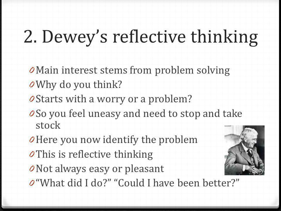2. Dewey's reflective thinking