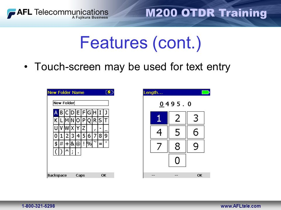 Features (cont.) Touch-screen may be used for text entry