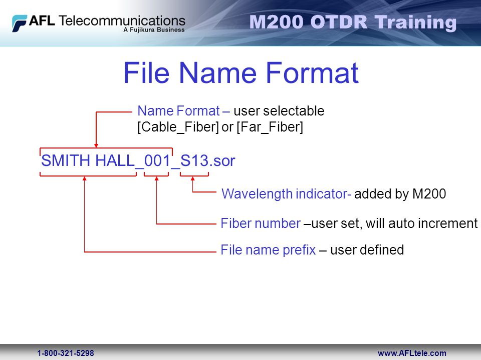 File Name Format SMITH HALL_001_S13.sor Name Format – user selectable