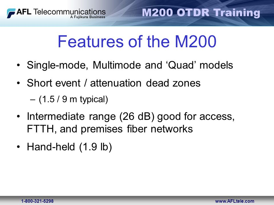 Features of the M200 Single-mode, Multimode and 'Quad' models