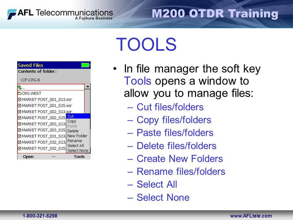 TOOLS In file manager the soft key Tools opens a window to allow you to manage files: Cut files/folders.
