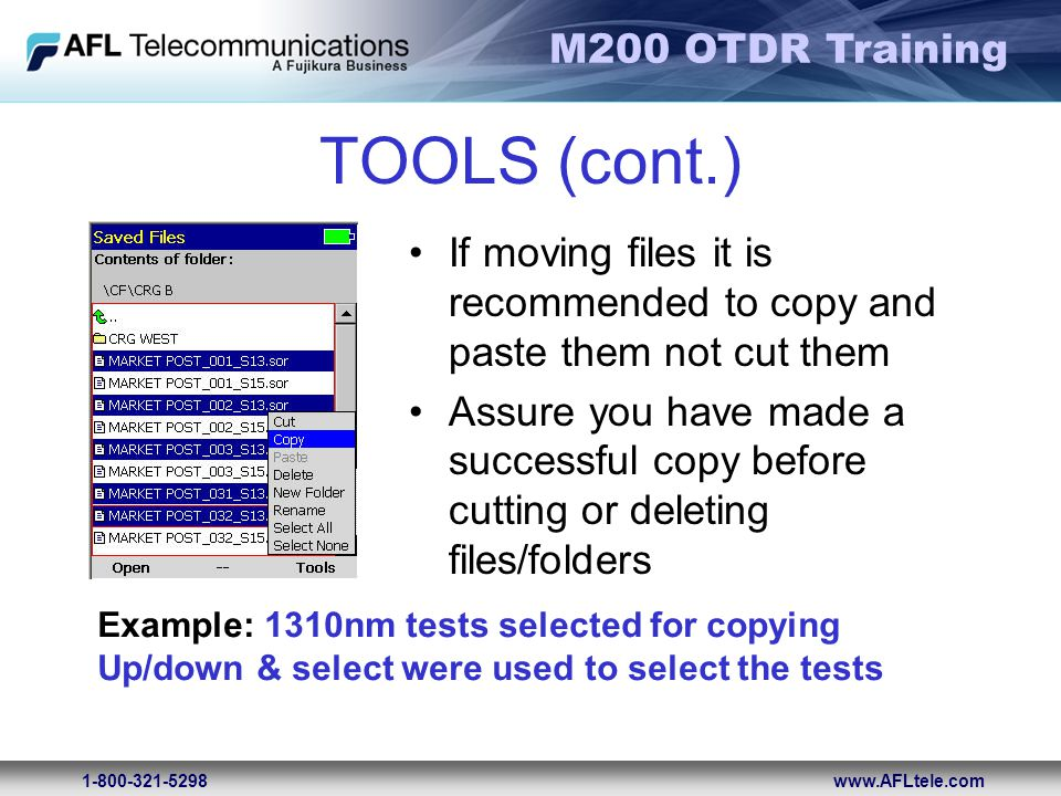 TOOLS (cont.) If moving files it is recommended to copy and paste them not cut them.