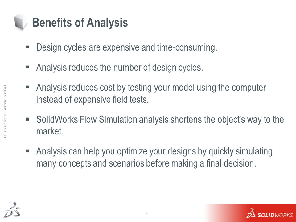 Benefits of Analysis Design cycles are expensive and time-consuming.