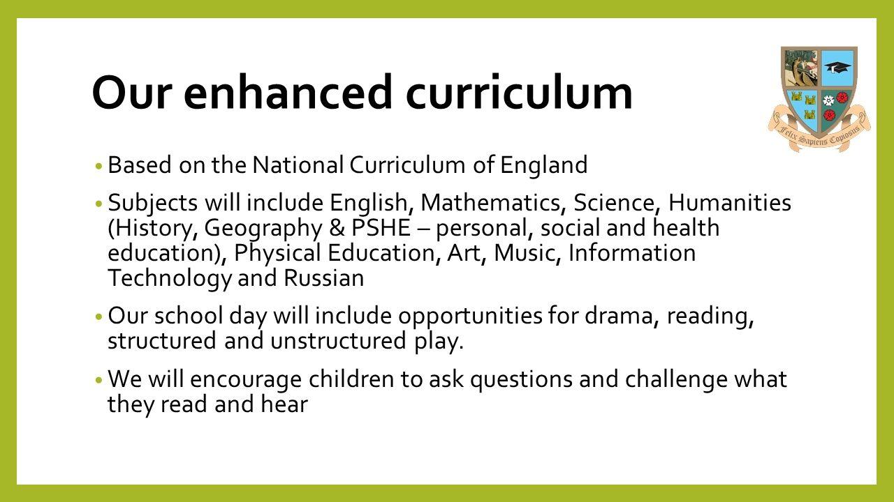 Our enhanced curriculum