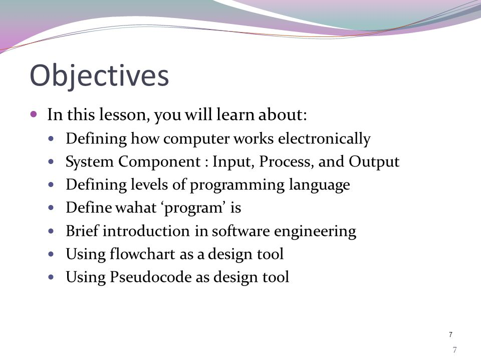 Objectives In this lesson, you will learn about: