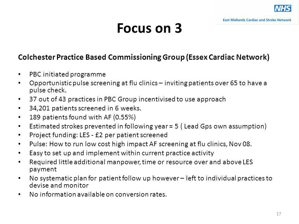 Focus on 3 Colchester Practice Based Commissioning Group (Essex Cardiac Network) PBC initiated programme.