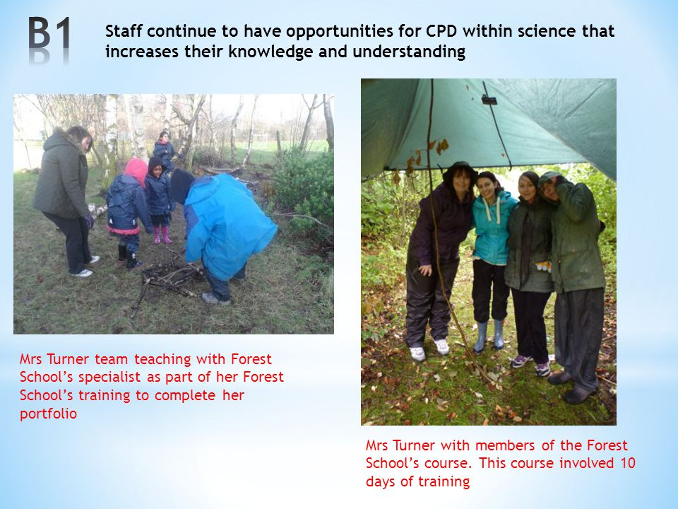 B1 Staff continue to have opportunities for CPD within science that increases their knowledge and understanding.