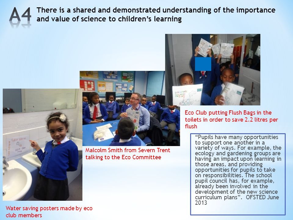 A4 There is a shared and demonstrated understanding of the importance and value of science to children's learning.