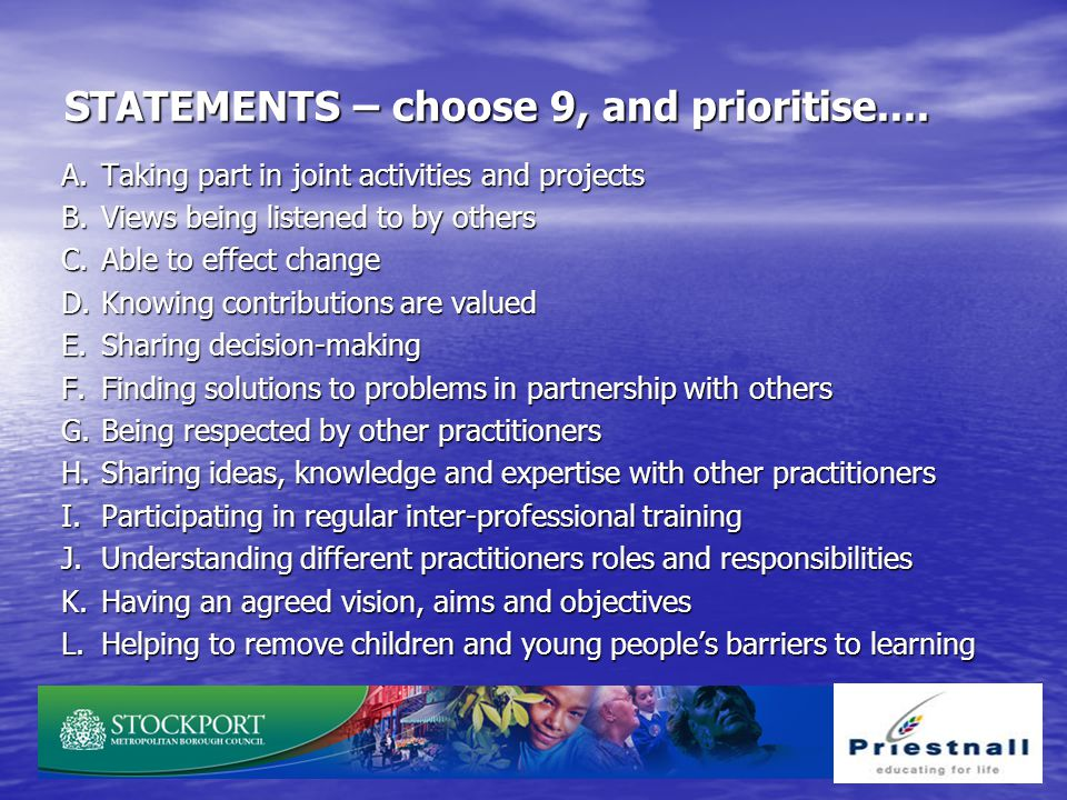 STATEMENTS – choose 9, and prioritise....