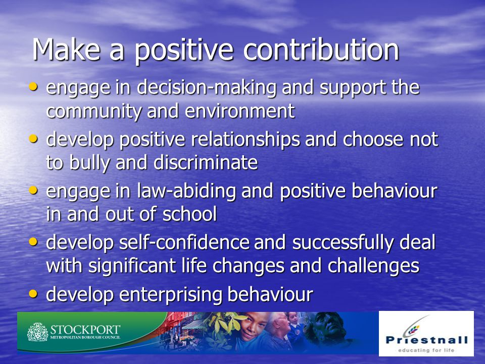 Make a positive contribution