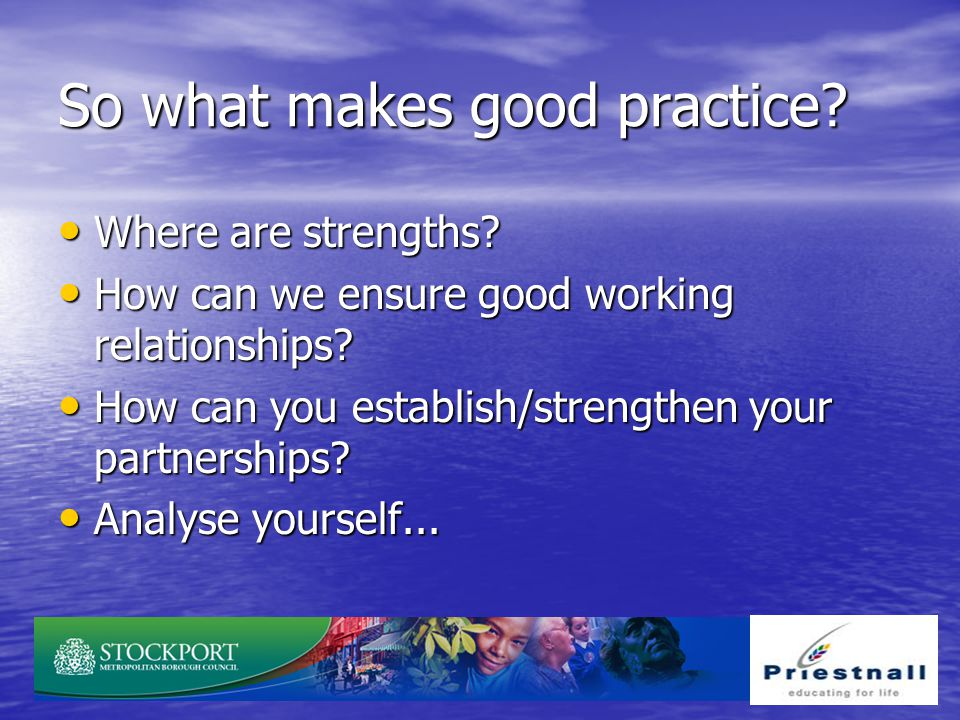 So what makes good practice