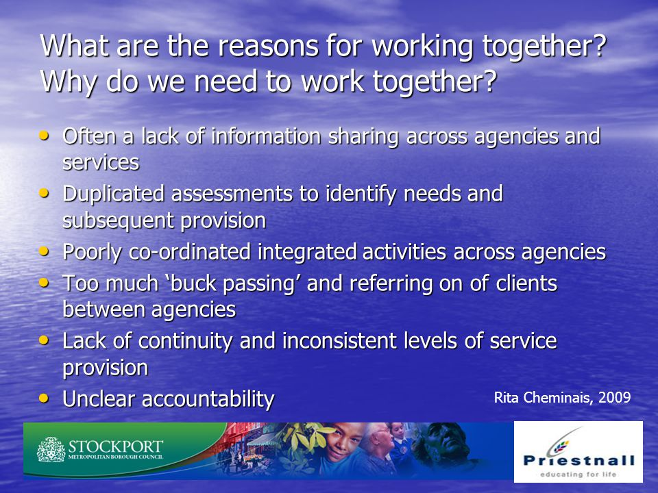 What are the reasons for working together