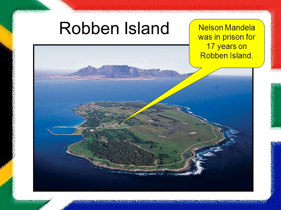 Nelson Mandela was in prison for 17 years on Robben Island.