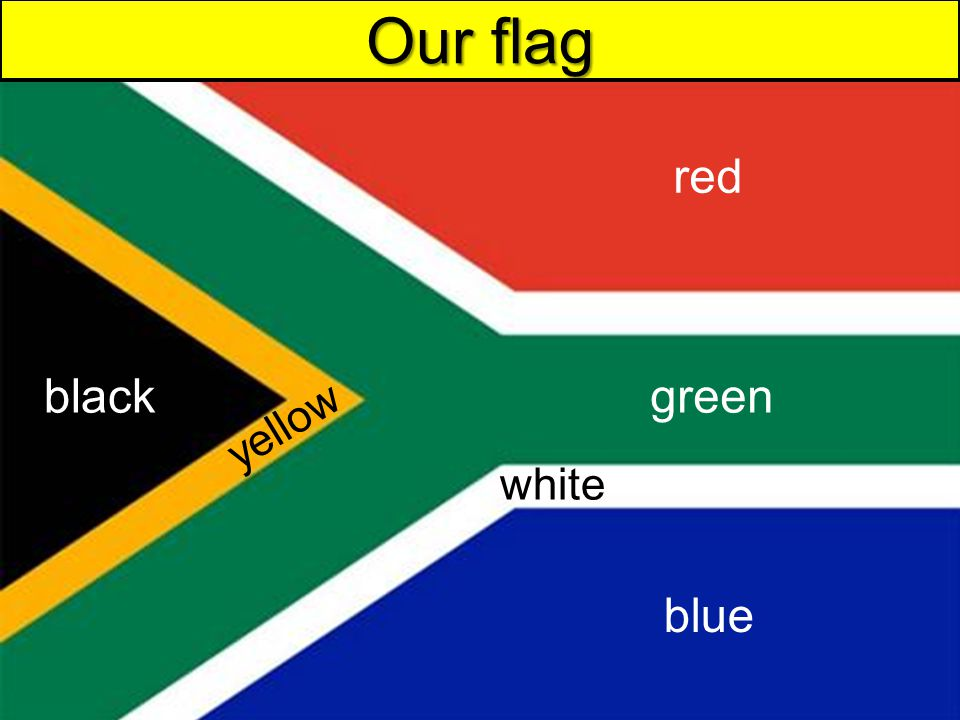 Our flag red black green yellow white blue