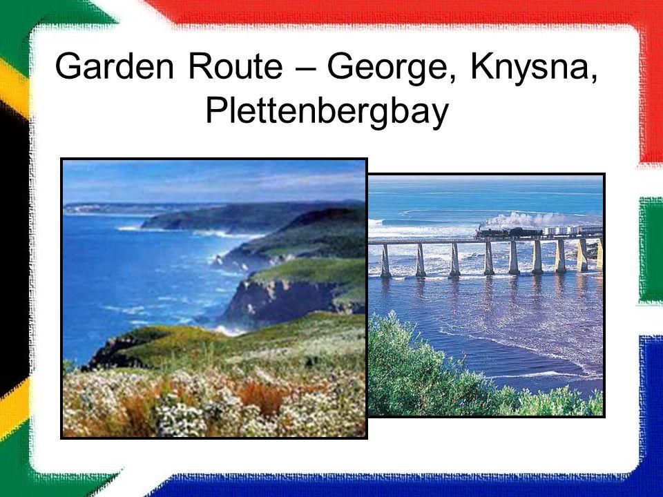 Garden Route – George, Knysna, Plettenbergbay