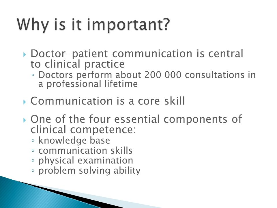 Why is it important Doctor-patient communication is central to clinical practice.