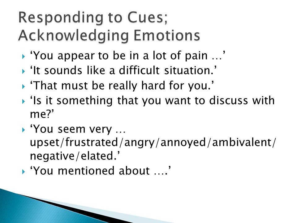 Responding to Cues; Acknowledging Emotions