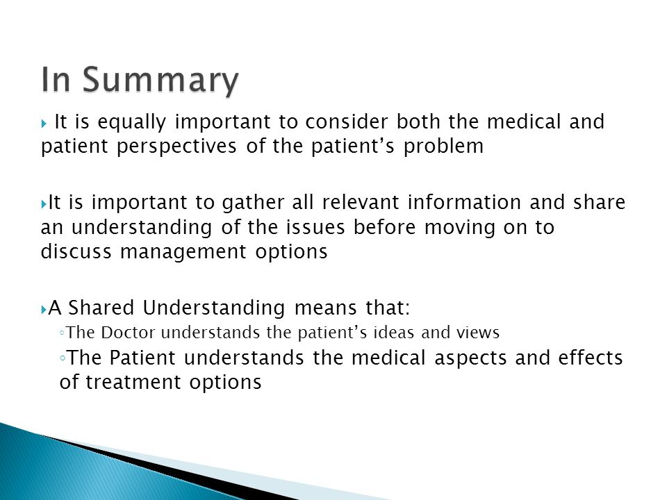 In Summary It is equally important to consider both the medical and patient perspectives of the patient's problem.