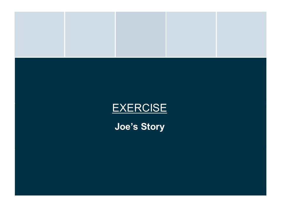 EXERCISE Joe's Story.