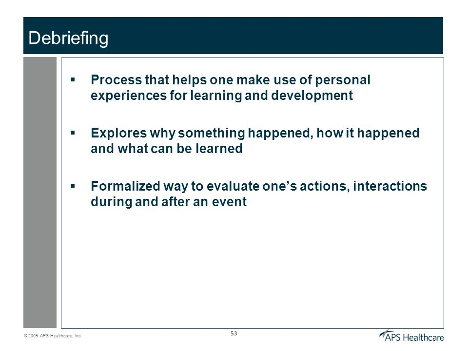 Debriefing Process that helps one make use of personal experiences for learning and development.