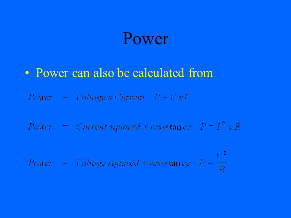 Power Power can also be calculated from