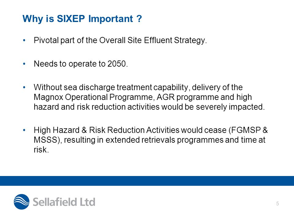 Why is SIXEP Important Pivotal part of the Overall Site Effluent Strategy. Needs to operate to 2050.