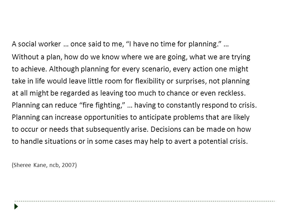 A social worker … once said to me, I have no time for planning