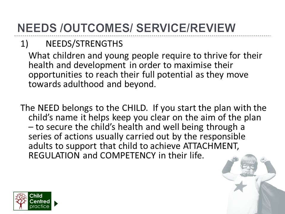 NEEDS /OUTCOMES/ SERVICE/REVIEW