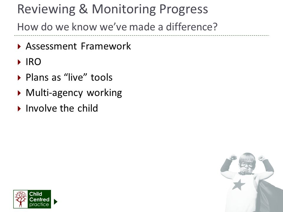 Reviewing & Monitoring Progress How do we know we've made a difference