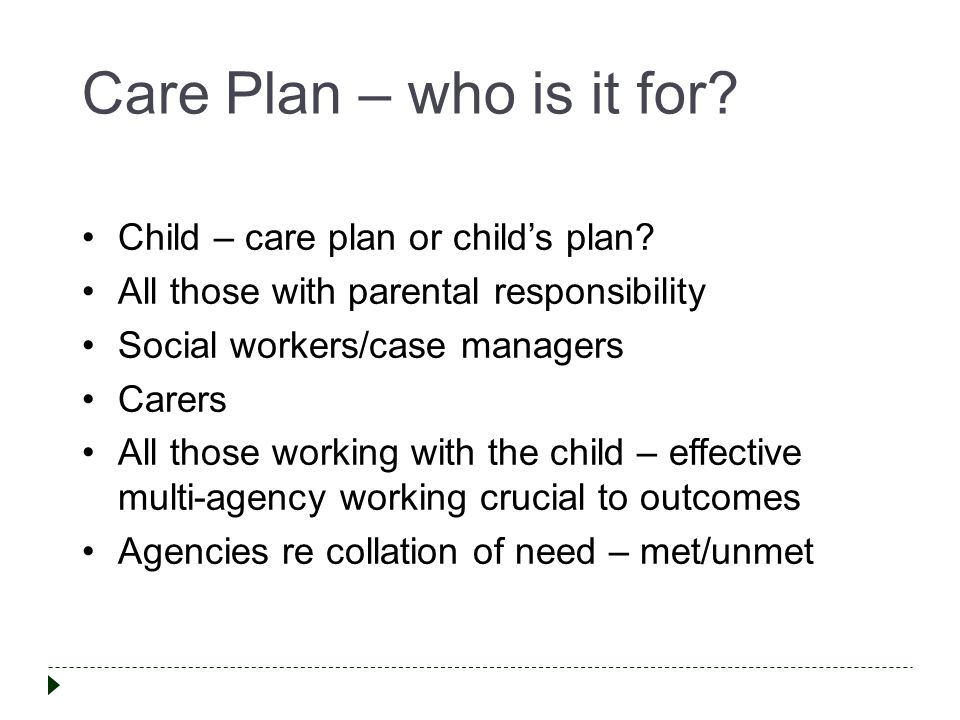 Care Plan – who is it for Child – care plan or child's plan