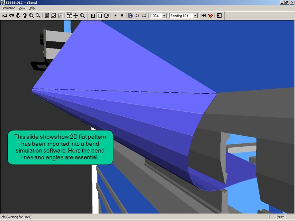 This slide shows how 2D flat pattern has been imported into a bend simulation software.