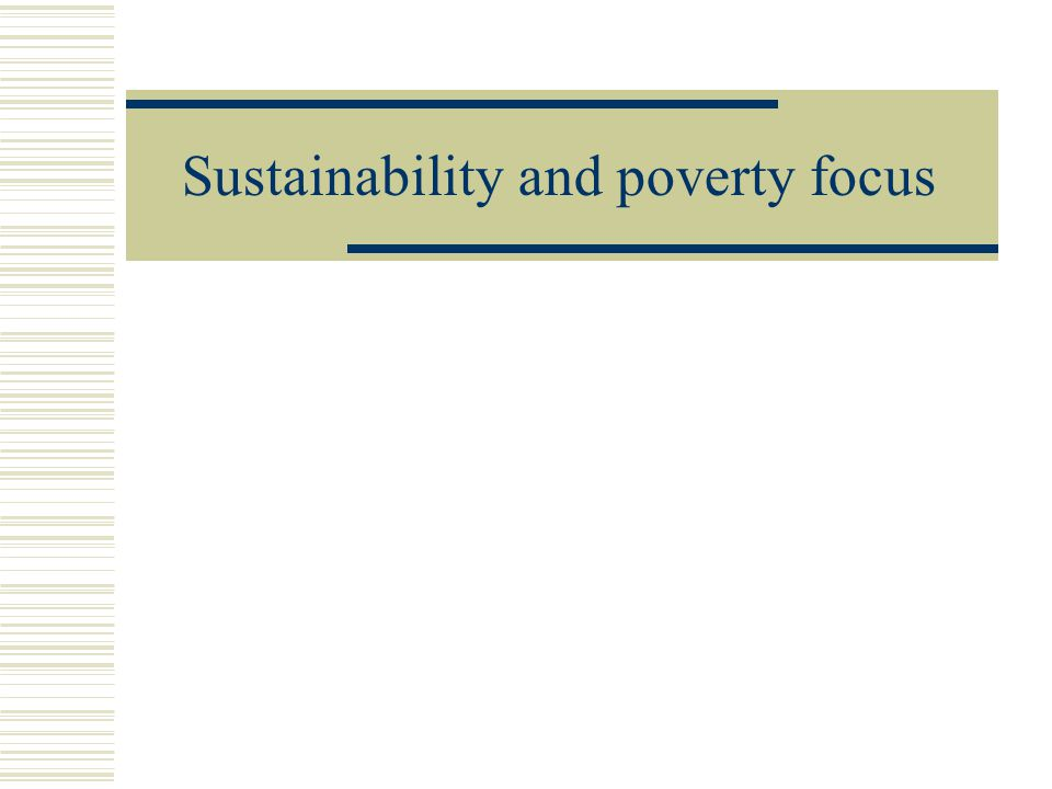 Sustainability and poverty focus