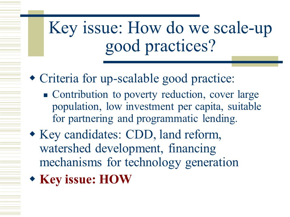 Key issue: How do we scale-up good practices