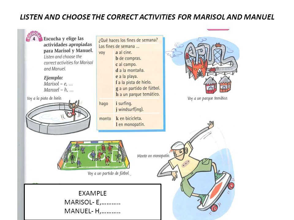 LISTEN AND CHOOSE THE CORRECT ACTIVITIES FOR MARISOL AND MANUEL