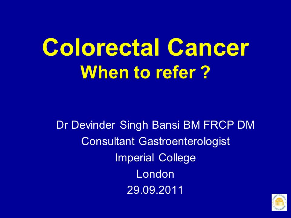 Colorectal Cancer When to refer