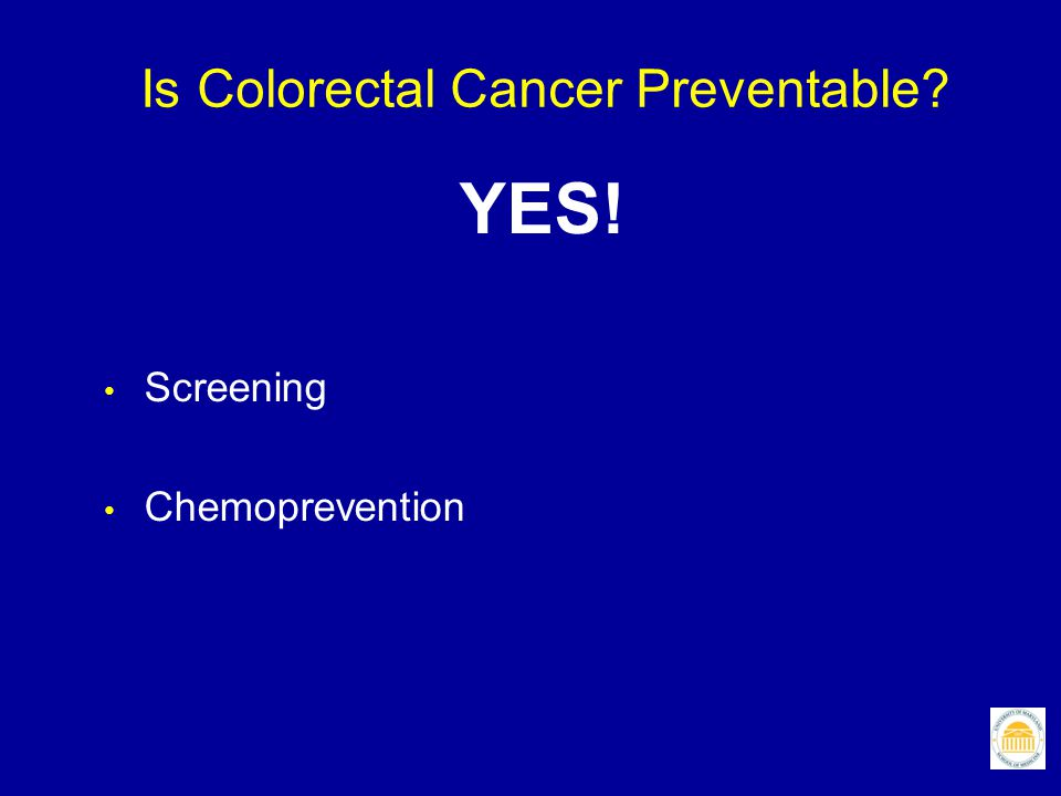 Is Colorectal Cancer Preventable