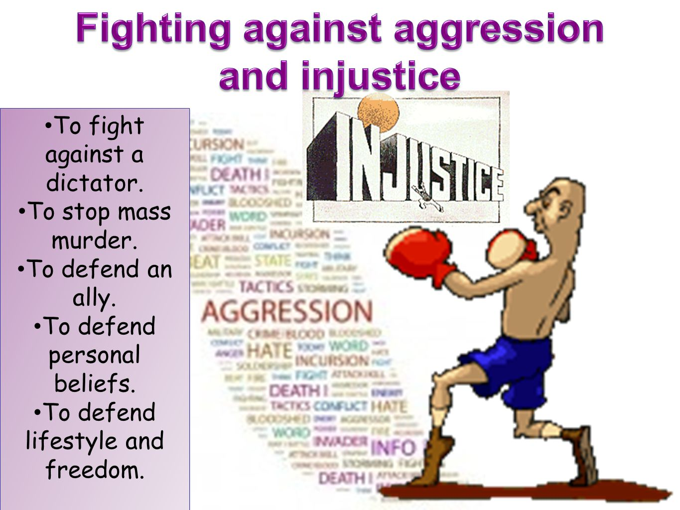 Fighting against aggression
