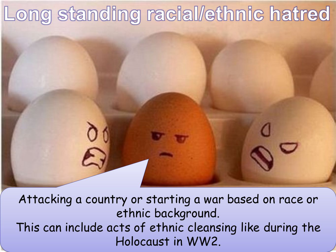 Long standing racial/ethnic hatred